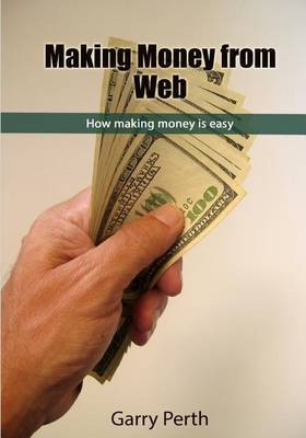 Making Money from Web: How Making Money Is Easy