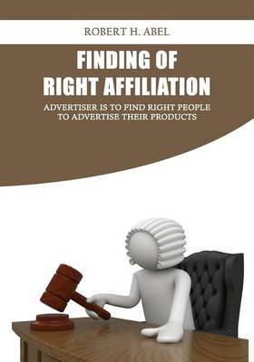 Finding of Right Affiliation: Advertiser Is to Find Right People to Advertise Their Products