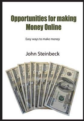 Opportunities for Making Money Online: Easy Ways to Make Money
