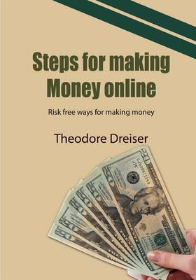 Steps for Making Money Online: Risk Free Ways for Making Money