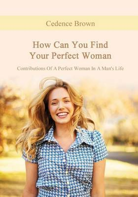 How Can You Find Your Perfect Woman: Contributions of a Perfect Woman in a Man's Life