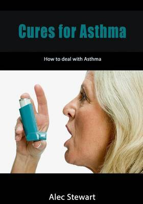 Cures for Asthma: How to Deal with Asthma