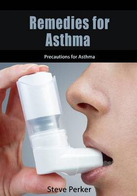 Remedies for Asthma: Precautions for Asthma