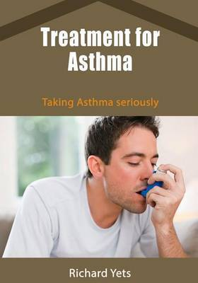 Treatment for Asthma: Taking Asthma Seriously