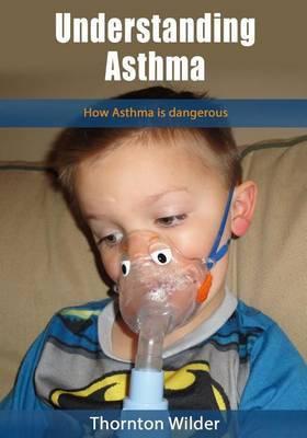 Understanding Asthma: How Asthma Is Dangerous