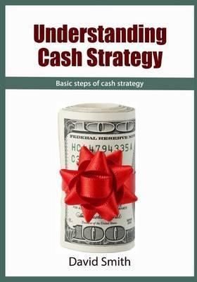 Understanding Cash Strategy: Basic Steps of Cash Strategy