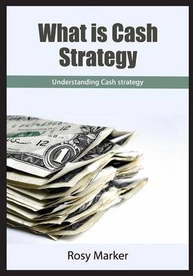 What Is Cash Strategy: Place of Cash Strategy in Financial Planning