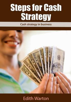 Steps for Cash Strategy: Cash Strategy in Business