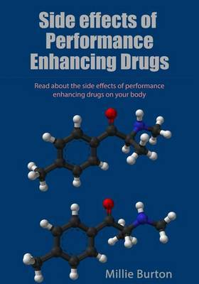 Side Effects of Performance Enhancing Drugs: Read about the Side Effects of Performance Enhancing Drugs on Your Body