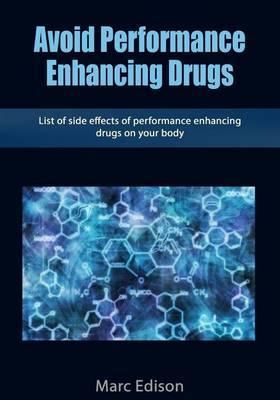 Avoid Performance Enhancing Drugs: List of Side Effects of Performance Enhancing Drugs on Your Body