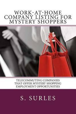 Work-At-Home Company Listing for Mystery Shoppers: Telecommuting Companies That Offer Mystery Shopping Employment Opportunities