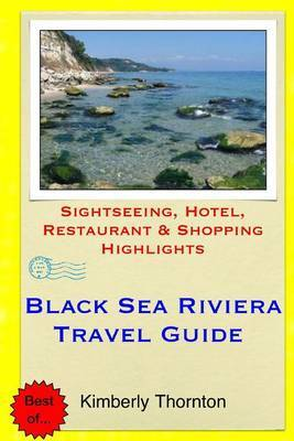 Black Sea Riviera Travel Guide: Sightseeing, Hotel, Restaurant & Shopping Highlights