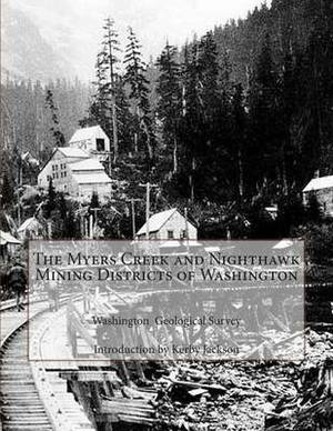 The Myers Creek and Nighthawk Mining Districts of Washington