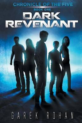 Dark Revenant: Chronicle of the Five Book One