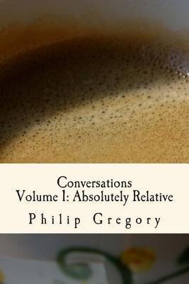 Conversations: Volume 1: Absolutely Relative