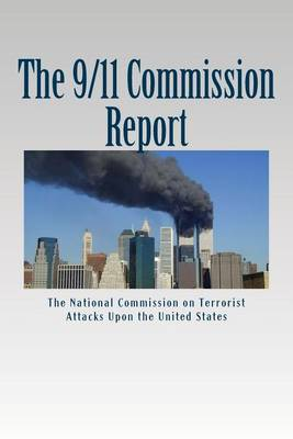 The 9/11 Commission Report: Final Report of the National Commission on