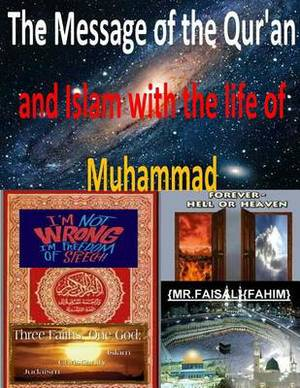 The Message of the Qur'an and Islam with the Life of Muhammad