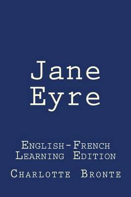 Jane Eyre: Jane Eyre: English-French Learning Edition
