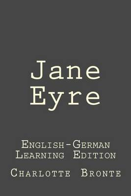 Jane Eyre: Jane Eyre: English-German Learning Edition