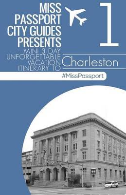 Miss Passport City Guides Presents: Mini 3 Day Unforgettable Mini Vacation Itinerary to (Charleston South Carolina Part Four)