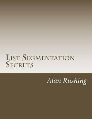 List Segmentation Secrets: Smaller Lists, Bigger Profits!