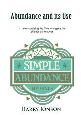 Abundance and Its Use: It Means Praising the One Who Gave the Gifts for Us to Savor.