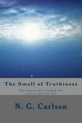 The Smell of Truthiness: The Future Never Looked This Cool or Felt This Hot