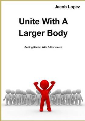 Unite with a Larger Body: Getting Started with E-Commerce