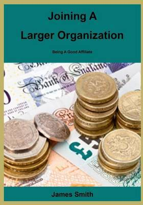 Joining a Larger Organization: Being a Good Affiliate