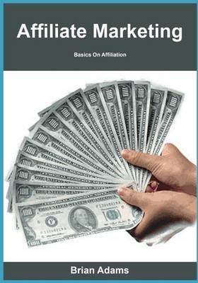 Affiliate Marketing: Basics on Affiliation