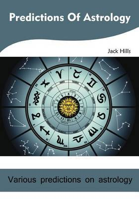 Predictions of Astrology: Various Predictions on Astrology