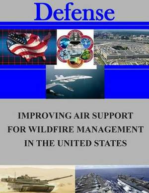 Improving Air Support for Wildfire Management in the United States