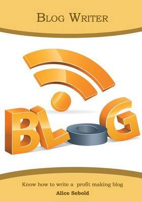 Blog Writer: Know How to Write a Profit Making Blog