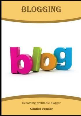 Blogging: Becoming Profitable Blogger
