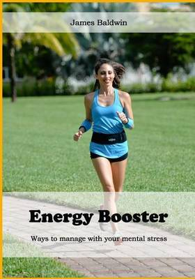 Energy Booster: Ways to Manage with Your Mental Stress