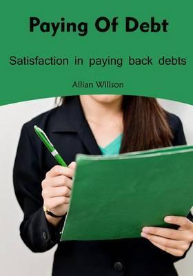 Paying of Debt: Satisfaction in Paying Back Debts