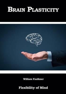 Brain Plasticity: Flexibility of Mind