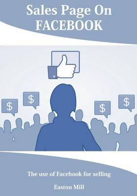 Sales Page on Facebook: The Use of Facebook for Selling