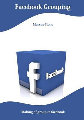 Facebook Grouping: Making of Group in Facebook
