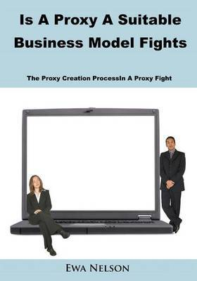 Is a Proxy a Suitable Business Model Fights: The Proxy Creation Process