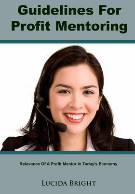 Guidelines for Profit Mentoring: Relevance of a Profit Mentor in Today's Economy