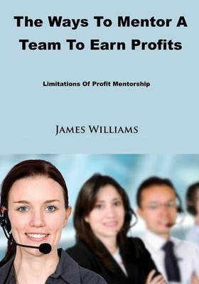The Ways to Mentor a Team to Earn Profits: Limitations of Profit Mentorship