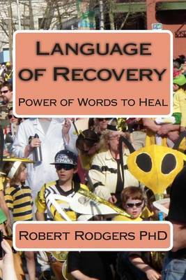 Language of Recovery: Power of Words to Heal
