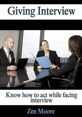 Giving Interview: Know How to Act While Facing Interview