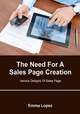 The Need for a Sales Page Creation: Various Designs of Sales Page