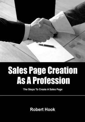 Sales Page Creation as a Profession: The Steps to Create a Sales Page