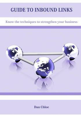 Guide to Inbound Links: Know the Techniques to Strengthen Your Business
