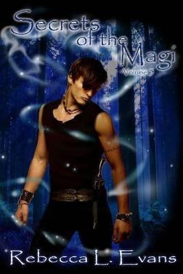 Secrets of the Magi: Volume 5