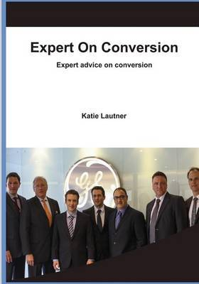 Expert on Conversion: Expert Advice on Conversion