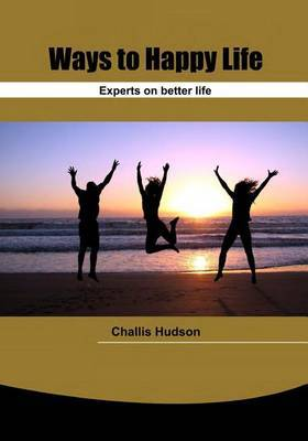Ways to Happy Life: Experts on Better Life